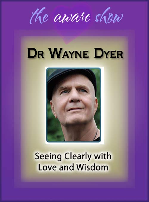 wayne-dyer-seeing-clearly-with-love-and-wisdom